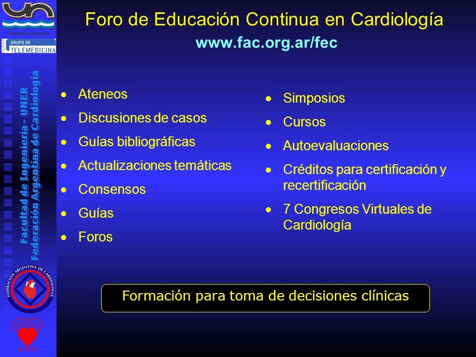 Facultad de Ingeniería - UNER Federación Argentina de Cardiología Foro de Educación Continua en Cardiología www.fac.org.ar/fec Ateneos Discusiones de