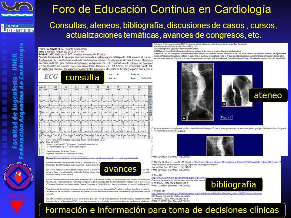 Facultad de Ingeniería - UNER Federación Argentina de Cardiología Foro de Educación Continua en Cardiología Consultas, ateneos, bibliografía, discusio