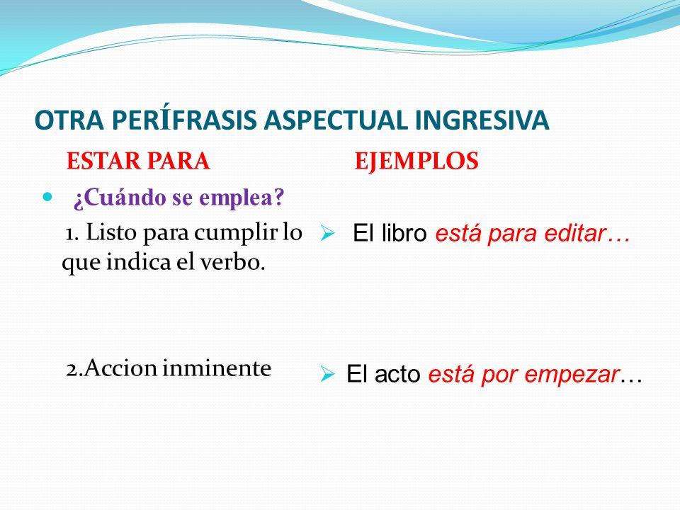 Per í frasis verbales aspectuales INCOATIVAS ¿Qué significa incoativa.