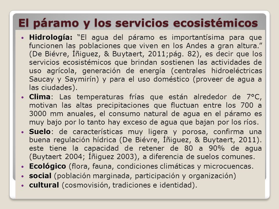 El páramo y los servicios ecosistémicos Hidrología: El agua del páramo es importantísima para que funcionen las poblaciones que viven en los Andes a gran altura.