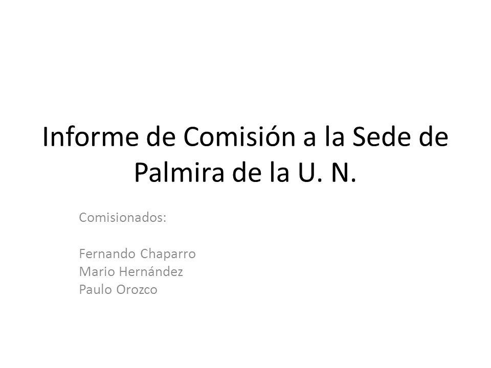 Informe de Comisión a la Sede de Palmira de la U.N.