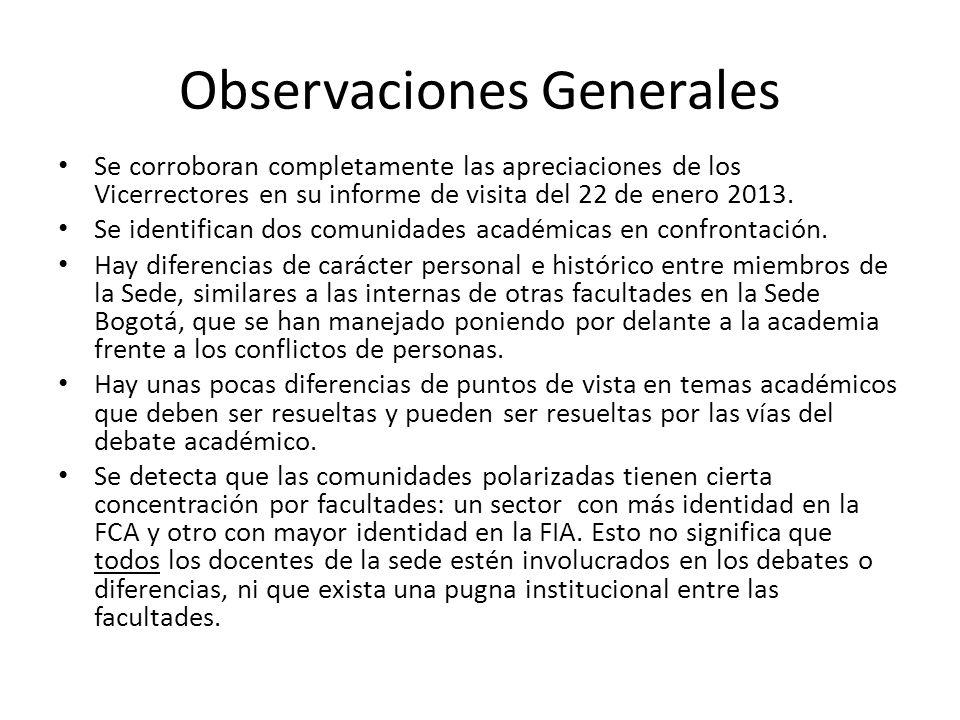 Observaciones Generales Se corroboran completamente las apreciaciones de los Vicerrectores en su informe de visita del 22 de enero 2013.