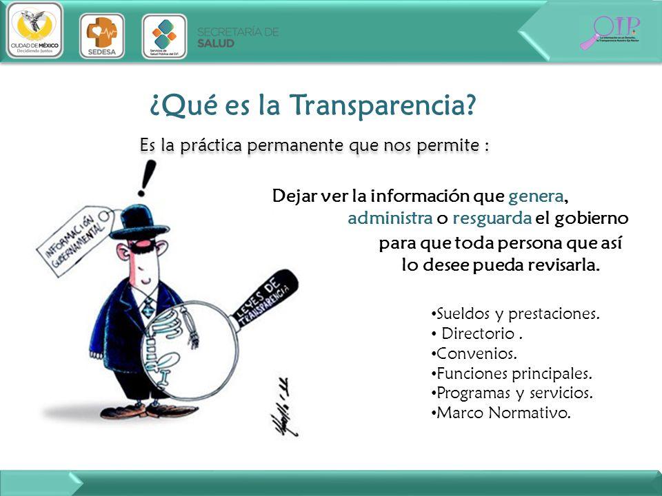 ¿Qué es la Transparencia? Es la práctica permanente que nos permite : Es la práctica permanente que nos permite : para que toda persona que así lo des