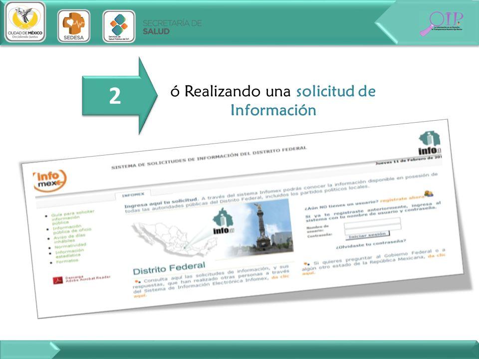 ó Realizando una solicitud de Información 2 2