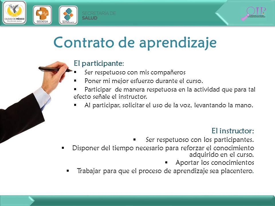 Contrato de aprendizaje El instructor: Ser respetuoso con los participantes. Disponer del tiempo necesario para reforzar el conocimiento adquirido en