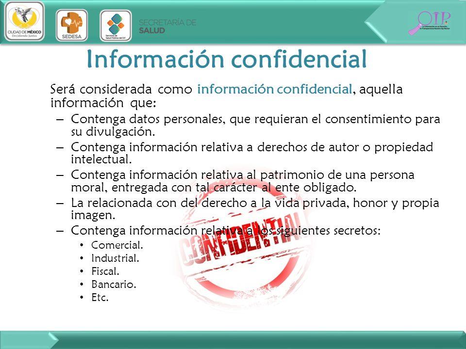 Será considerada como información confidencial, aquella información que: – Contenga datos personales, que requieran el consentimiento para su divulgac