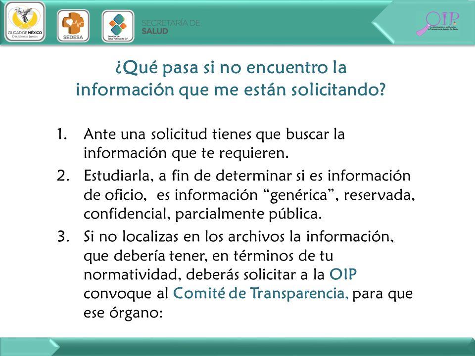 1.Ante una solicitud tienes que buscar la información que te requieren. 2.Estudiarla, a fin de determinar si es información de oficio, es información