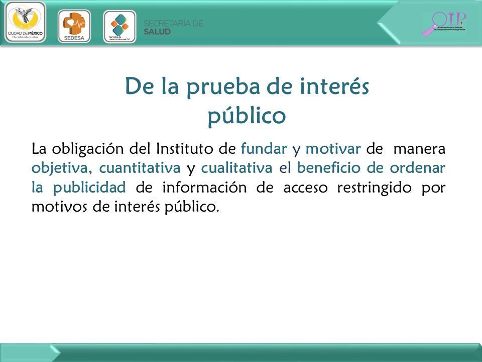 De la prueba de interés público La obligación del Instituto de fundar y motivar de manera objetiva, cuantitativa y cualitativa el beneficio de ordenar