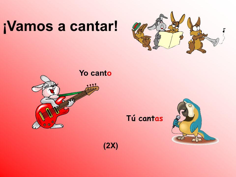 ¡Vamos a cantar! Yo canto T ú cantas (2X)