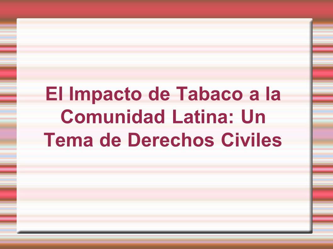 El Impacto de Tabaco a la Comunidad Latina: Un Tema de Derechos Civiles