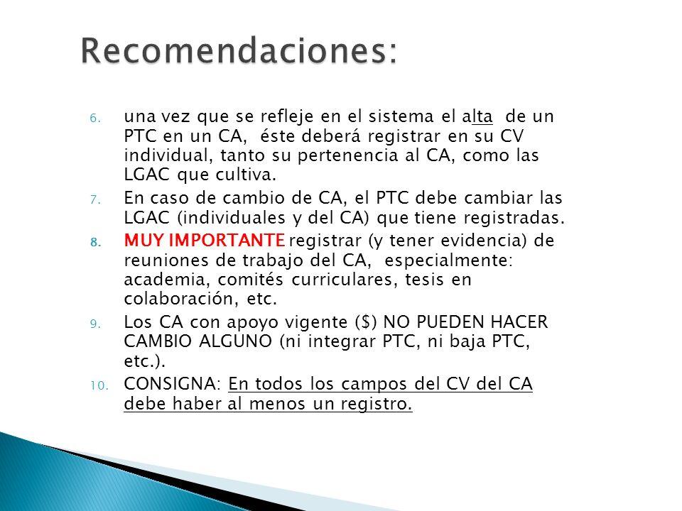 6. una vez que se refleje en el sistema el alta de un PTC en un CA, éste deberá registrar en su CV individual, tanto su pertenencia al CA, como las LG