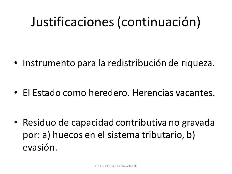 Justificaciones (continuación) Instrumento para la redistribución de riqueza.