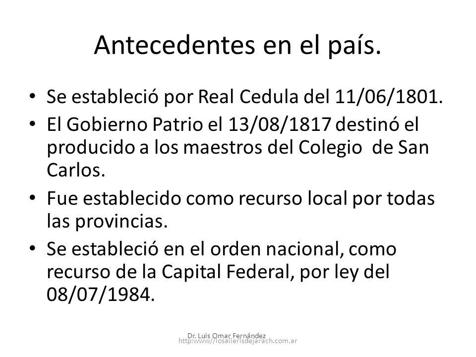 Antecedentes en el país.Se estableció por Real Cedula del 11/06/1801.