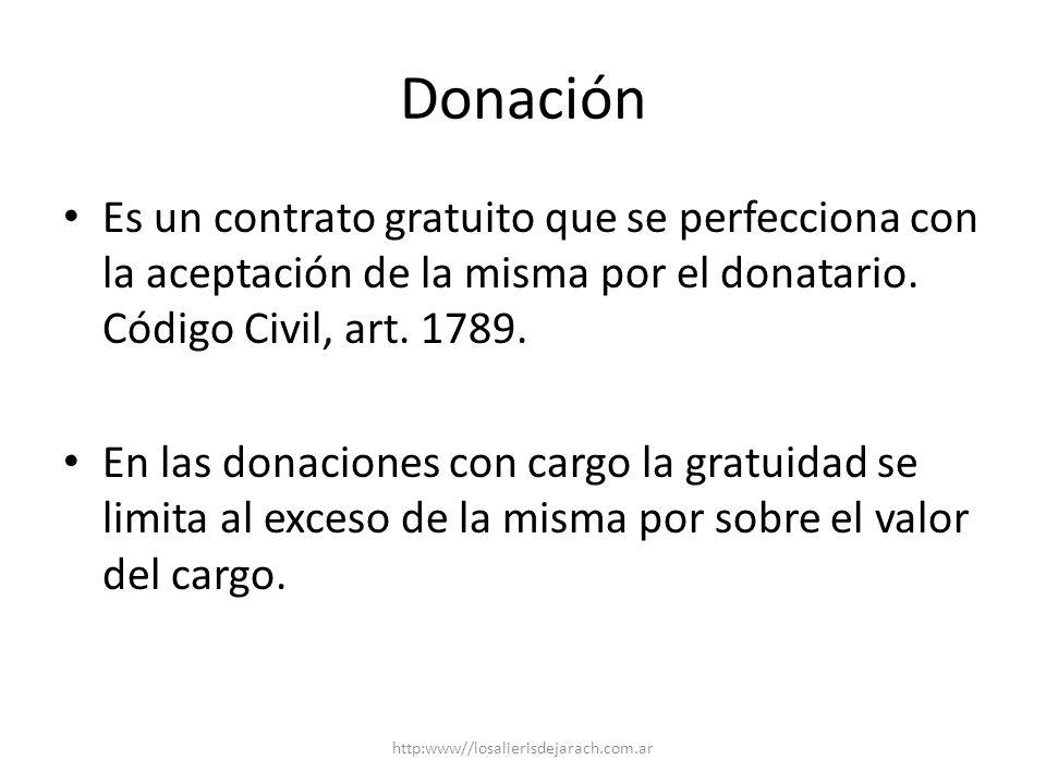 Donación Es un contrato gratuito que se perfecciona con la aceptación de la misma por el donatario.