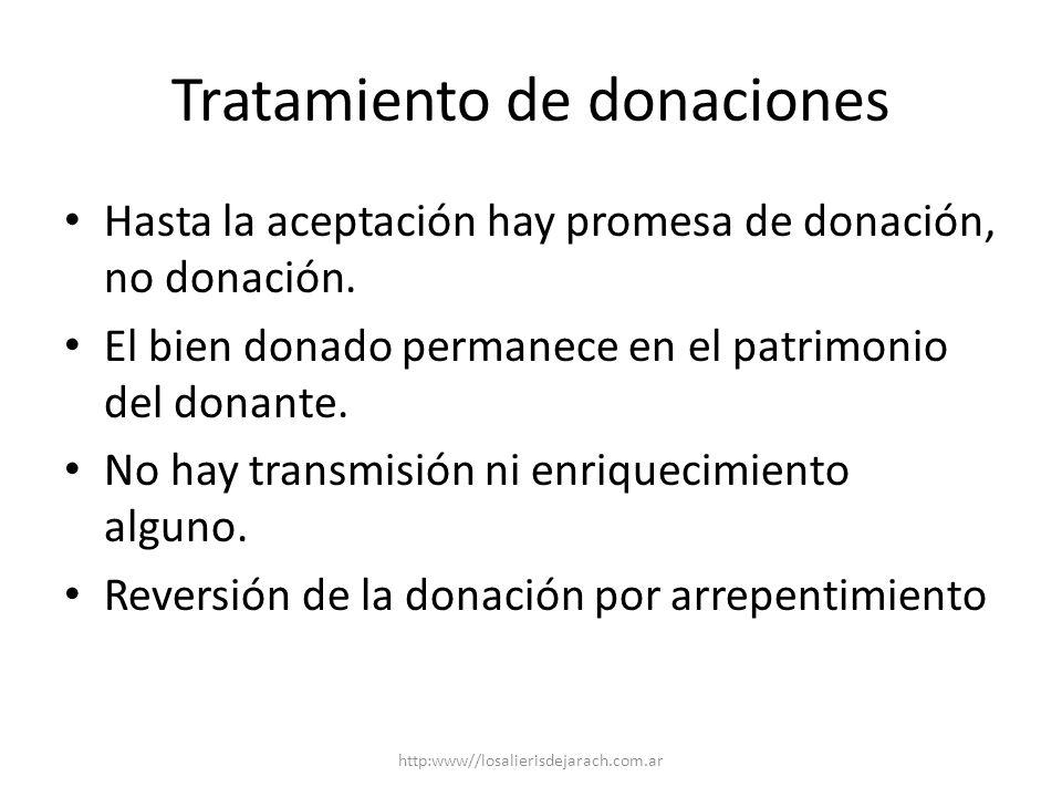 Tratamiento de donaciones Hasta la aceptación hay promesa de donación, no donación.