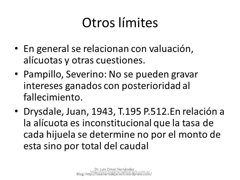 Otros límites En general se relacionan con valuación, alícuotas y otras cuestiones.