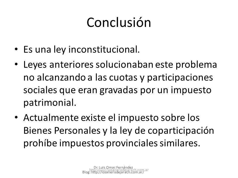 Conclusión Es una ley inconstitucional.