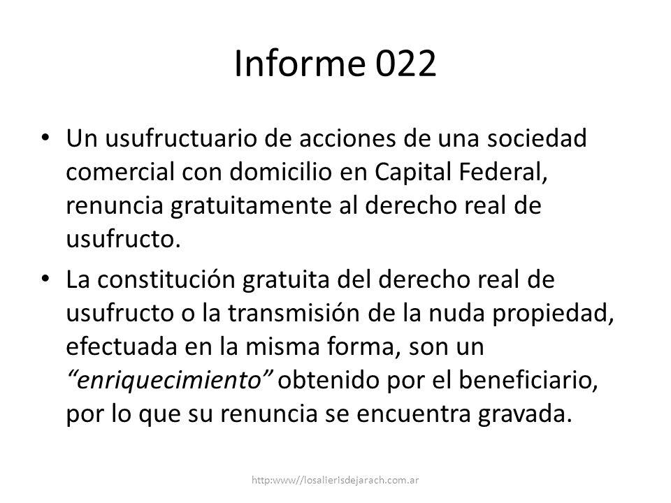 Informe 022 Un usufructuario de acciones de una sociedad comercial con domicilio en Capital Federal, renuncia gratuitamente al derecho real de usufructo.