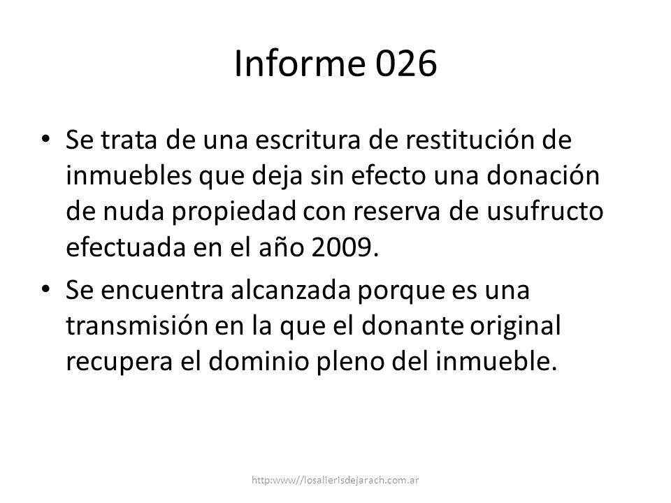 Informe 026 Se trata de una escritura de restitución de inmuebles que deja sin efecto una donación de nuda propiedad con reserva de usufructo efectuada en el año 2009.