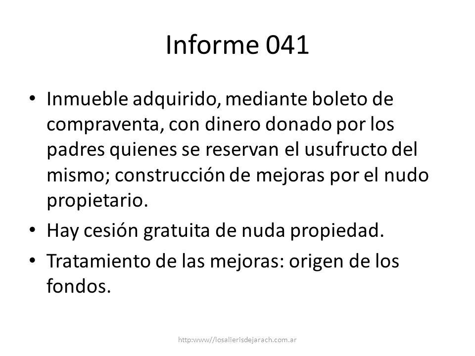 Informe 041 Inmueble adquirido, mediante boleto de compraventa, con dinero donado por los padres quienes se reservan el usufructo del mismo; construcción de mejoras por el nudo propietario.