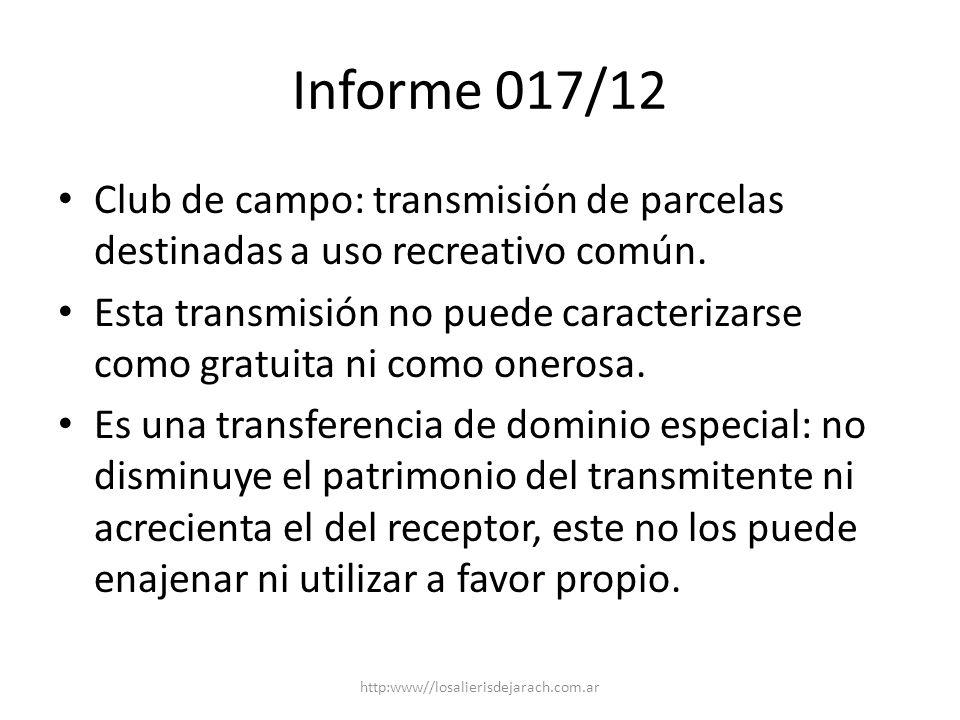 Informe 017/12 Club de campo: transmisión de parcelas destinadas a uso recreativo común. Esta transmisión no puede caracterizarse como gratuita ni com