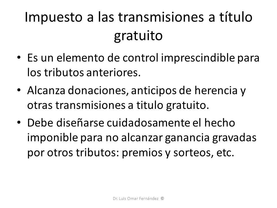 Impuesto a las transmisiones a título gratuito Es un elemento de control imprescindible para los tributos anteriores.