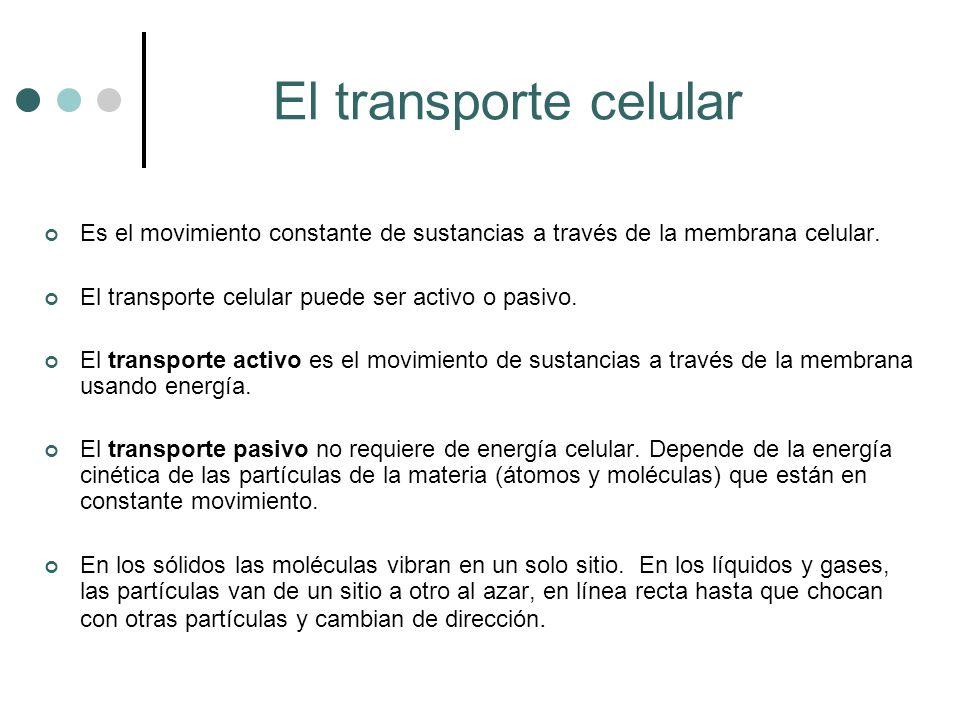 El transporte celular Es el movimiento constante de sustancias a través de la membrana celular. El transporte celular puede ser activo o pasivo. El tr