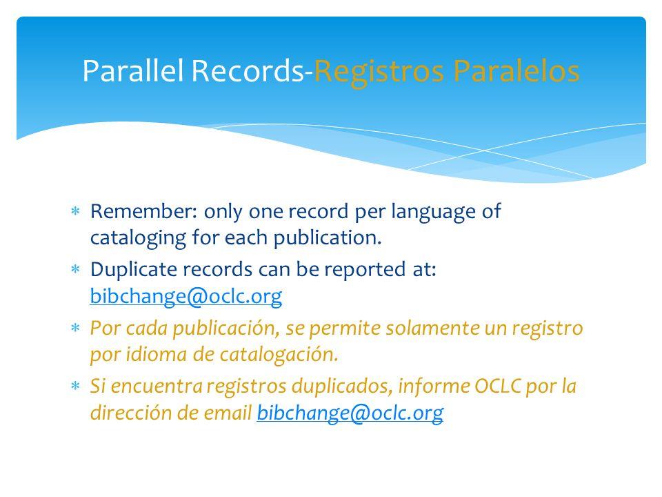Estos cambios se harán primero a los registros no-RDA en inglés.