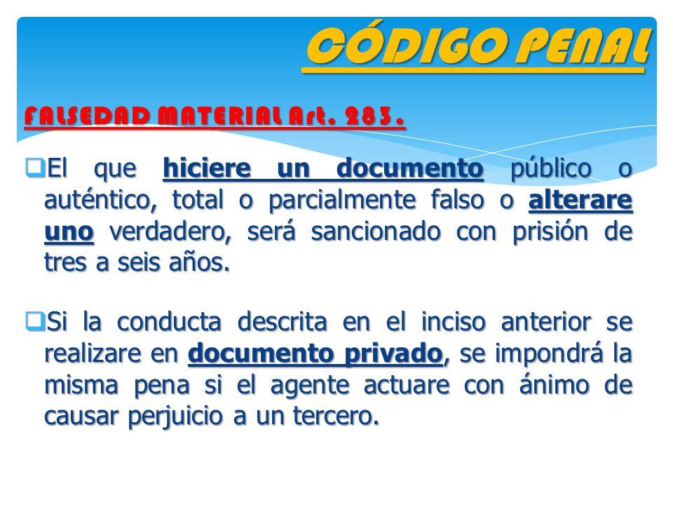 CÓDIGO PENAL FALSEDAD MATERIAL Art. 283.