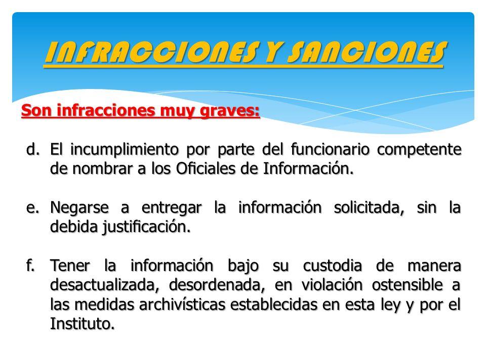 INFRACCIONES Y SANCIONES Son infracciones muy graves: d. El incumplimiento por parte del funcionario competente de nombrar a los Ociales de Informació