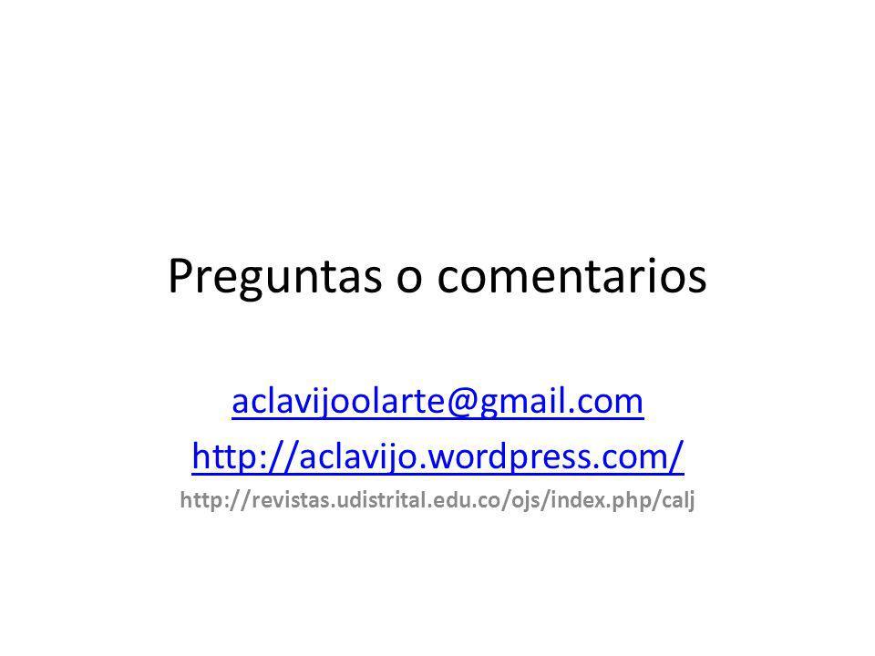 Preguntas o comentarios aclavijoolarte@gmail.com http://aclavijo.wordpress.com/ http://revistas.udistrital.edu.co/ojs/index.php/calj