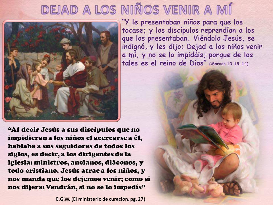 Y le presentaban niños para que los tocase; y los discípulos reprendían a los que los presentaban. Viéndolo Jesús, se indignó, y les dijo: Dejad a los