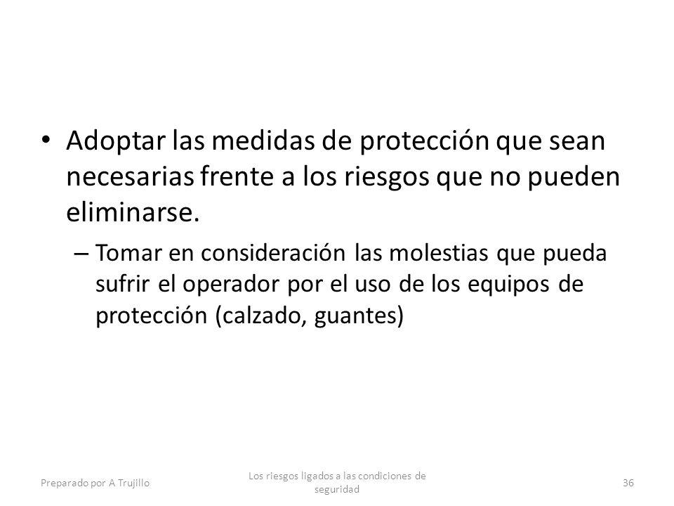 Adoptar las medidas de protección que sean necesarias frente a los riesgos que no pueden eliminarse. – Tomar en consideración las molestias que pueda