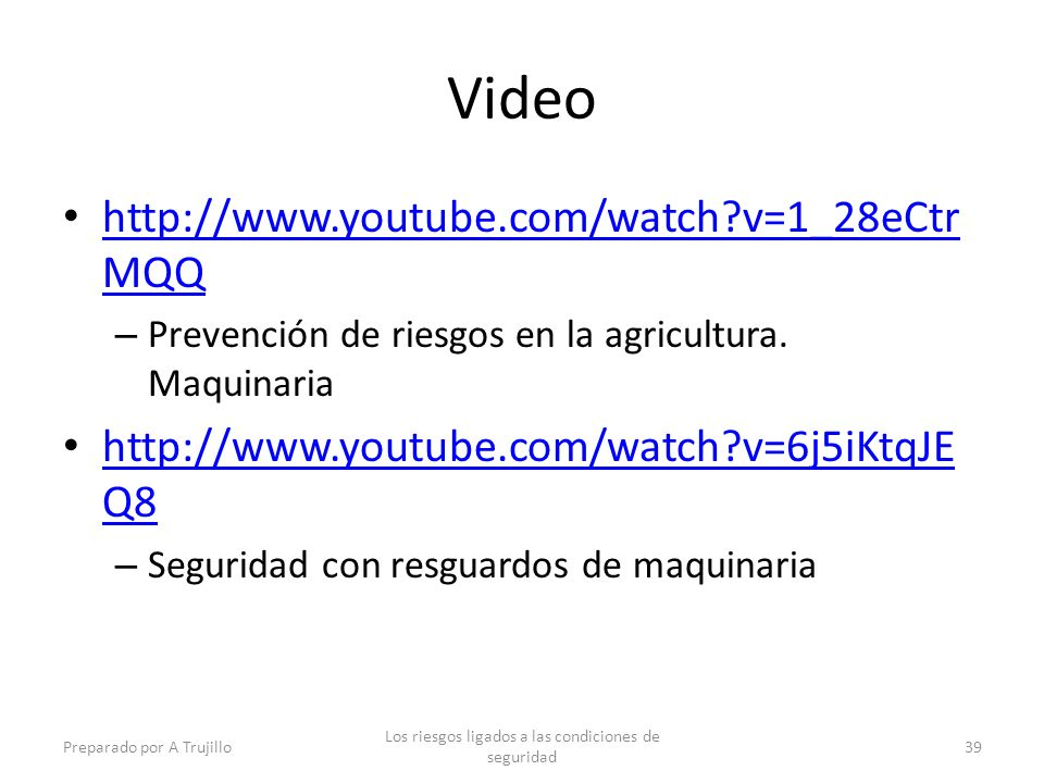 Video http://www.youtube.com/watch?v=1_28eCtr MQQ http://www.youtube.com/watch?v=1_28eCtr MQQ – Prevención de riesgos en la agricultura.