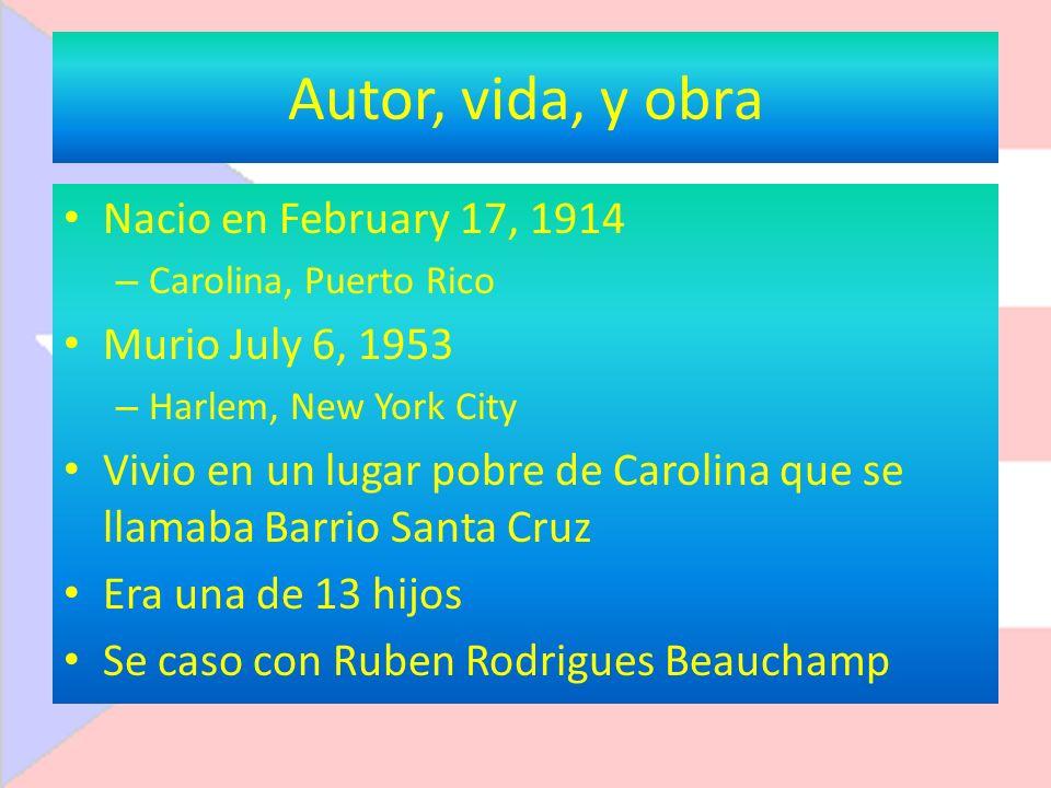 Autor, vida, y obra Nacio en February 17, 1914 – Carolina, Puerto Rico Murio July 6, 1953 – Harlem, New York City Vivio en un lugar pobre de Carolina