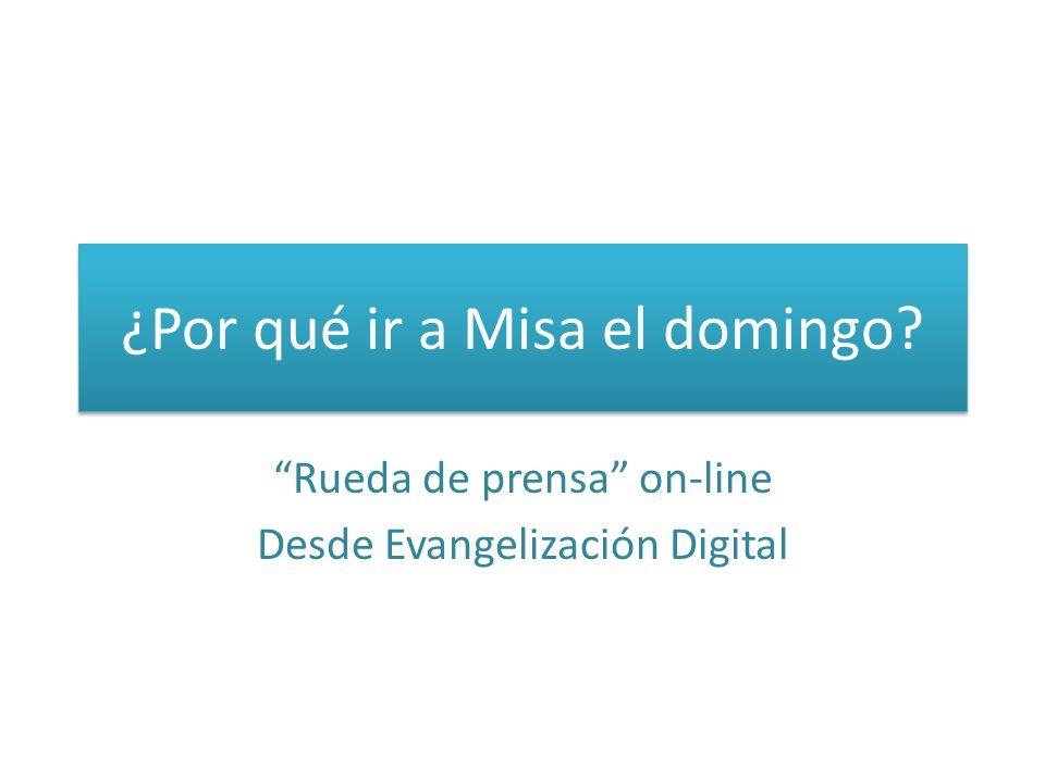 ¿Por qué ir a Misa el domingo? Rueda de prensa on-line Desde Evangelización Digital