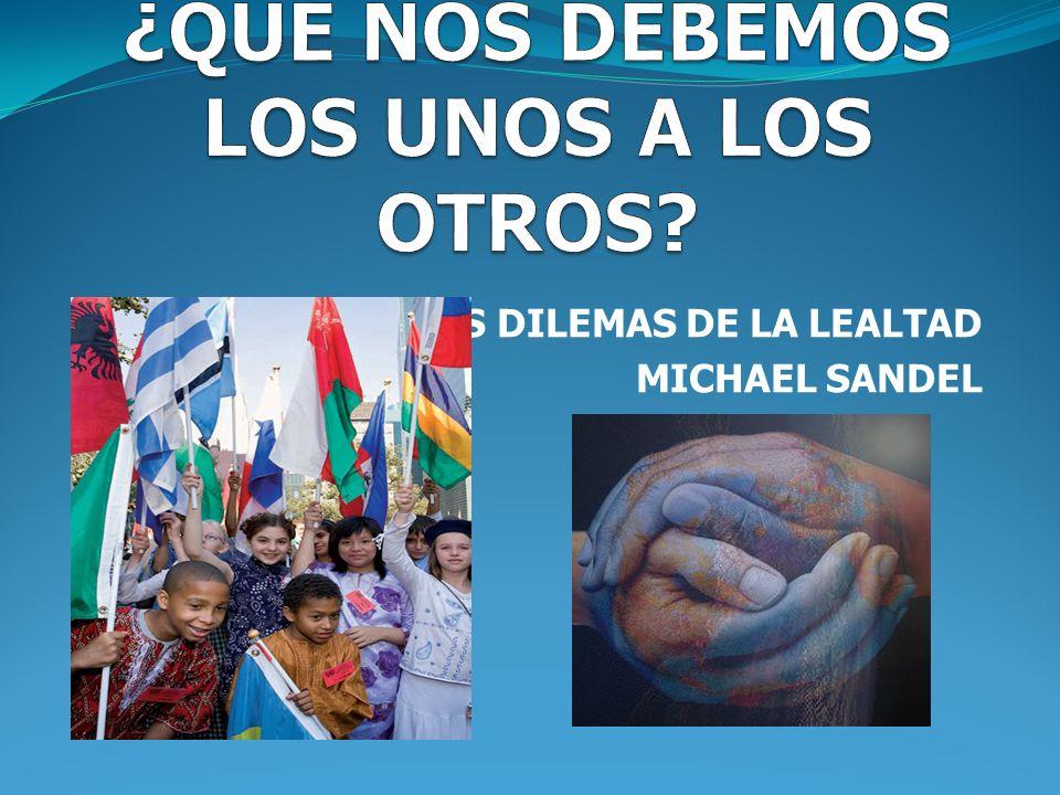 LOS DILEMAS DE LA LEALTAD MICHAEL SANDEL