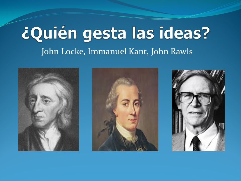 John Locke, Immanuel Kant, John Rawls