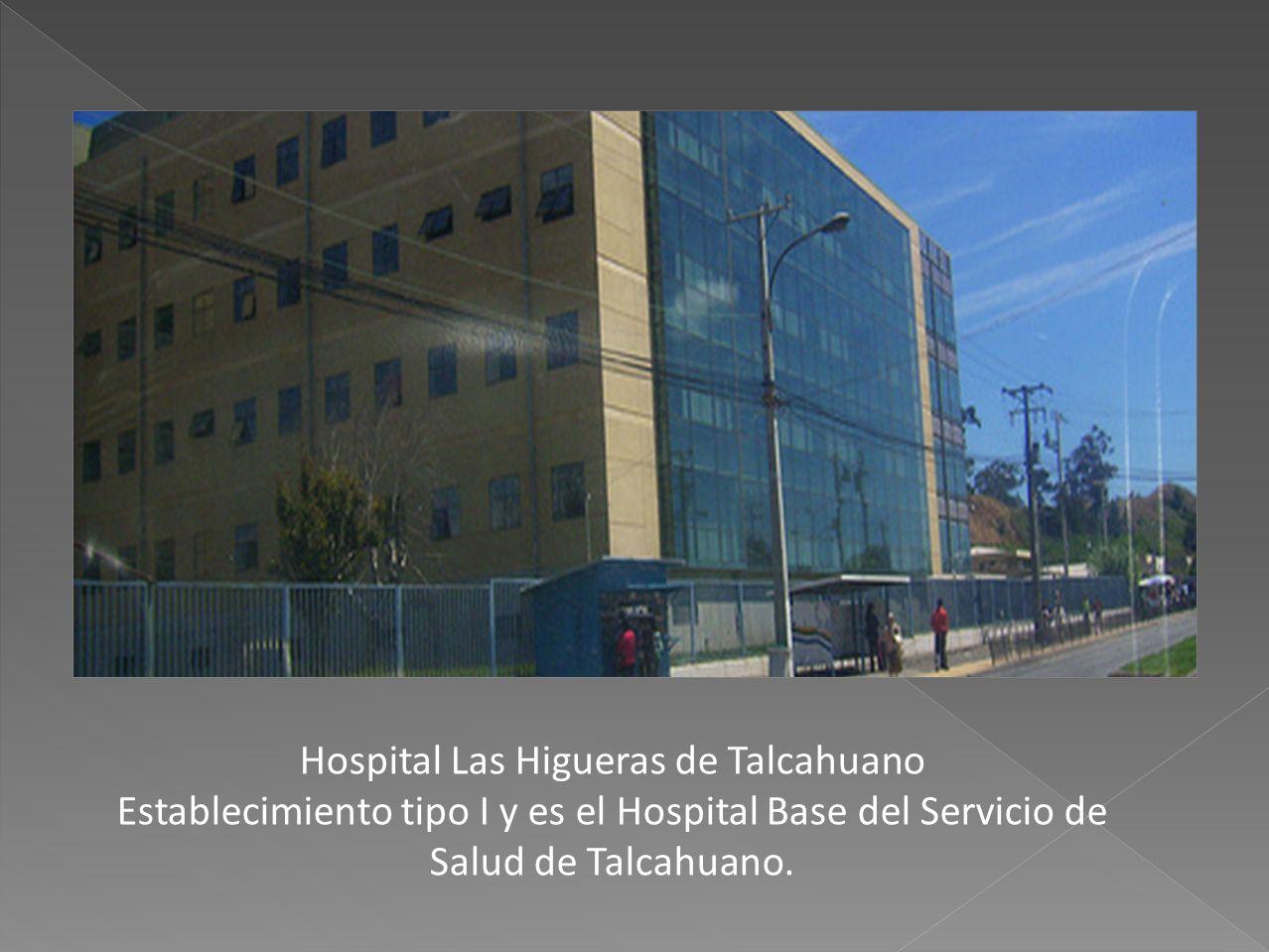 Hospital Las Higueras de Talcahuano Establecimiento tipo I y es el Hospital Base del Servicio de Salud de Talcahuano.