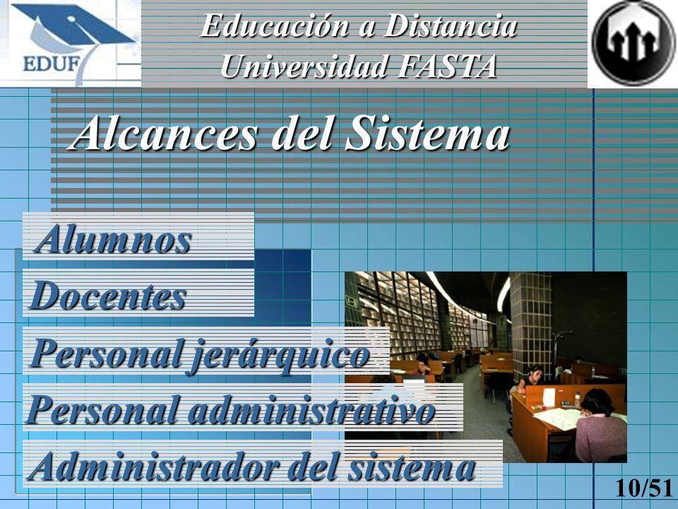 Educación a Distancia Universidad FASTA 9/51 Objetivo del Sistema