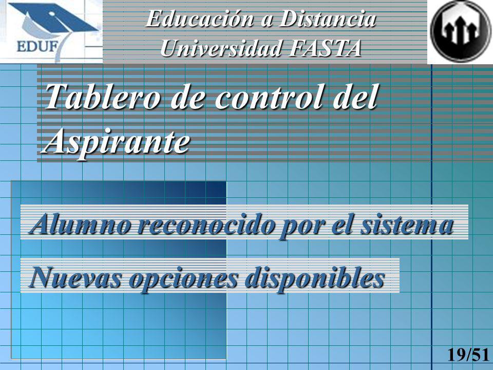 Educación a Distancia Universidad FASTA 18/51 Formulario inscripción Inscripción a una carrera Ingreso a EDUF