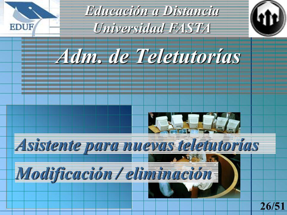 Educación a Distancia Universidad FASTA 25/51 Cursando en EDUF Alumno regular Docente Aprobación de la información