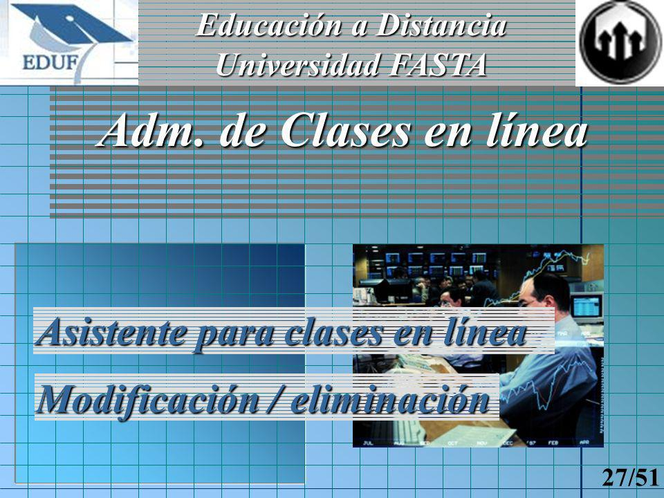 Educación a Distancia Universidad FASTA 26/51 Adm.