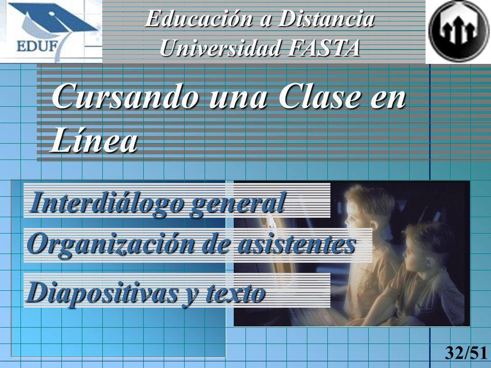 Educación a Distancia Universidad FASTA 31/51 Cursando una Teletutoría Chat Clase de Consulta Interacción con el Docente