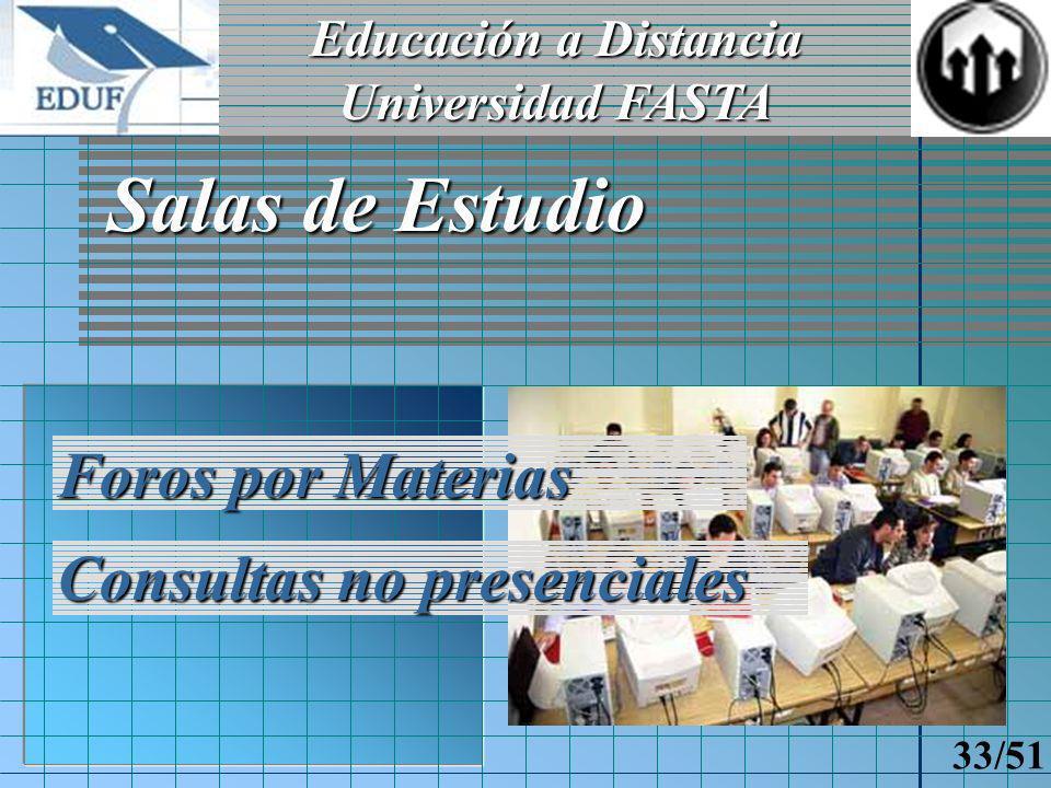 Educación a Distancia Universidad FASTA 32/51 Cursando una Clase en Línea Interdiálogo general Organización de asistentes Diapositivas y texto