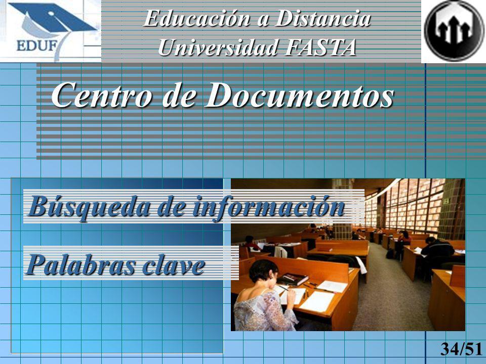 Educación a Distancia Universidad FASTA 33/51 Salas de Estudio Foros por Materias Consultas no presenciales