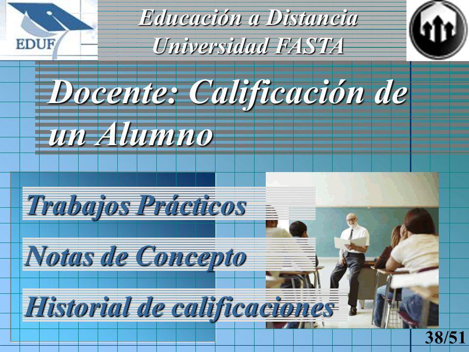 Educación a Distancia Universidad FASTA 37/51 Docente: Obtención de Trabajos Prácticos Visualización de TP entregados