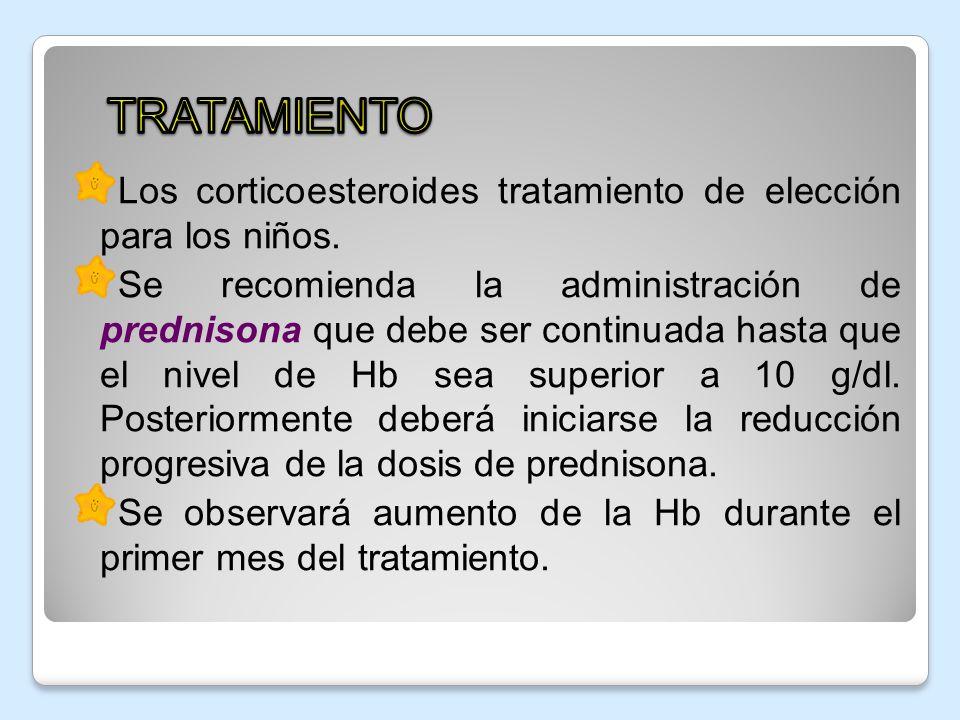 Los corticoesteroides tratamiento de elección para los niños. Se recomienda la administración de prednisona que debe ser continuada hasta que el nivel
