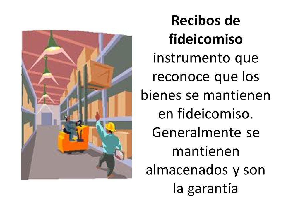 Recibos de fideicomiso instrumento que reconoce que los bienes se mantienen en fideicomiso.
