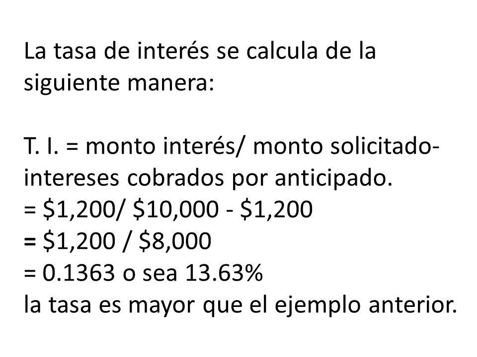 La tasa de interés se calcula de la siguiente manera: T.